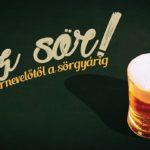 Ez sör! A sernevelőtől a sörgyárig