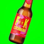 F**k Coronavirus! Ez a sör az egészségügyet segíti!