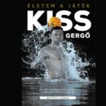Kiss Gergely életrajzi könyve bővítve, újra a polcokon
